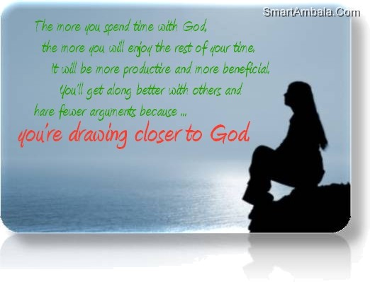You're Drawing Closer To God ~ God Quote
