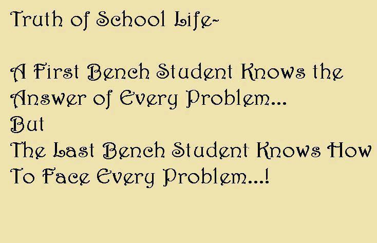 A First Bench Student Knows The Answer of Every Problem But The Last Bench Student Knows How To Face Every Problem! ~ Life Quote