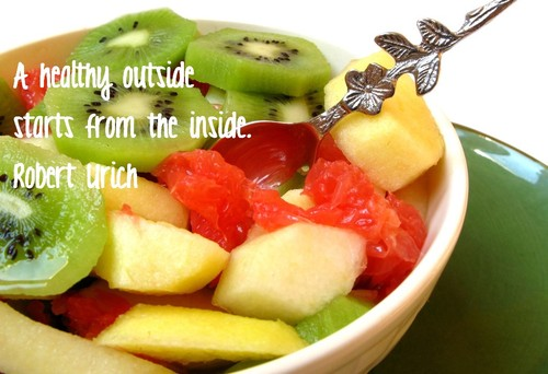 A Healthy Outside Starts From the Inside ~ Health Quote