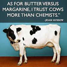 """As for Butter Versus Margarine, I Trust Cows More Than Chemists"""" ~ Health Quote"""