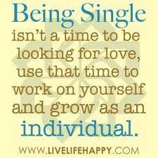 Being Single Isn T A Time To Be Looking For Love Attitude Quote Quotespictures Com
