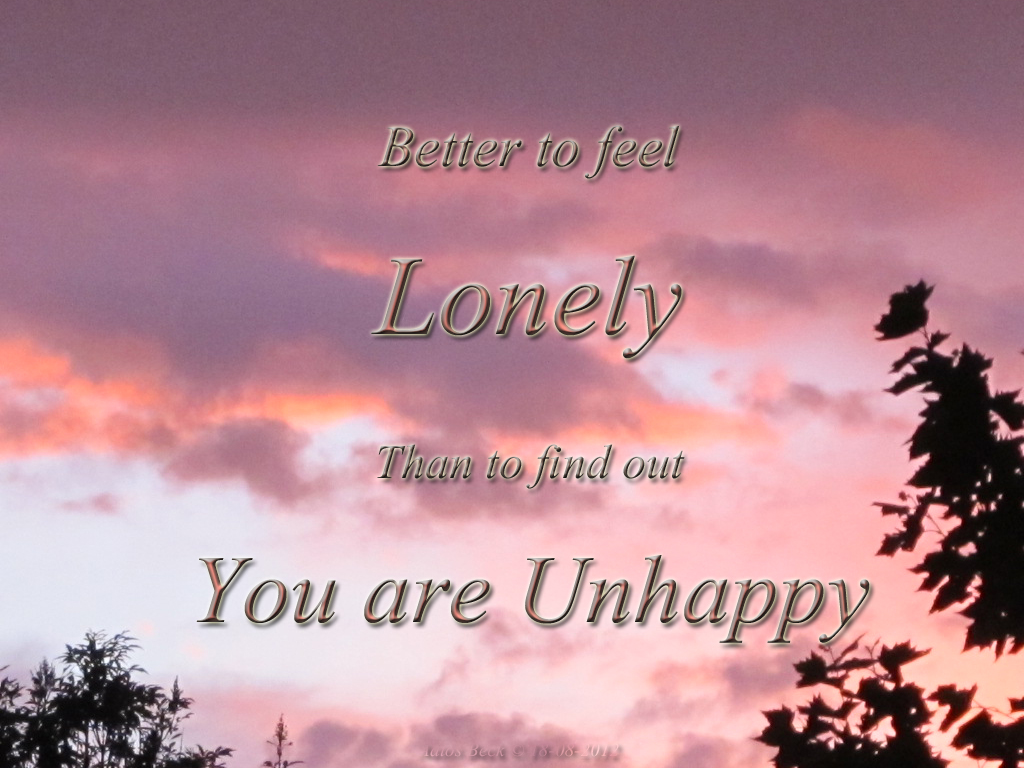 Very Unhappy Quotes Unhappy Loneliness Quote