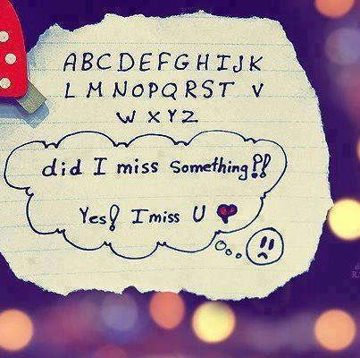 Pics Photos - Did I Miss Something Yes I Miss U Love Quote Jpg
