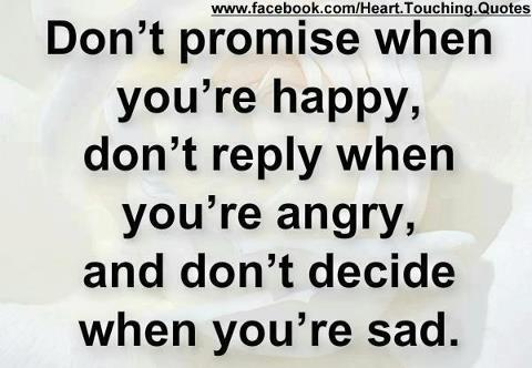 Don\'t Promise When You\'re Happy, Don\'t Reply When You\'re ...