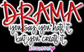 Drama You Say You Hate It But You Create It ~ Insult Quote