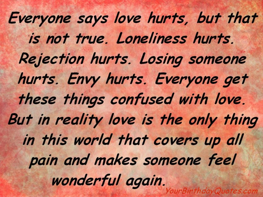 Quotes About Love That Hurts : ... -loneliness-hurts-rejection-hurts-losing-someone-hurts-love-quote.jpg