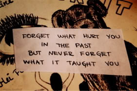 Forget What Hurt You In The Past But Never Forget What It Taught You ~ Love