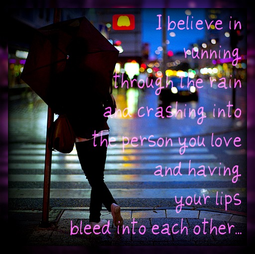 Romantic Rain Quotes Rain. Want The Rainbow