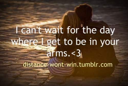 ... com/i-cant-wait-for-the-day-where-i-get-to-be-in-your-arms-love-quote