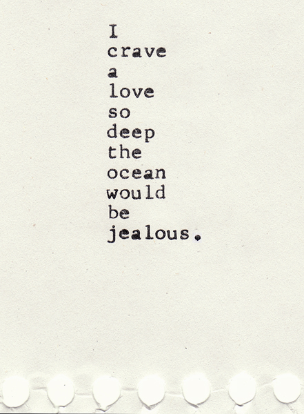 Quotes About Love Deep : ... Love So Deep The Ocean Would Be Jealous ~ Love Quote Love Quotes