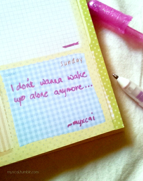 I Don't Wanna Wake Up Alone Anymore ~ Love Quote
