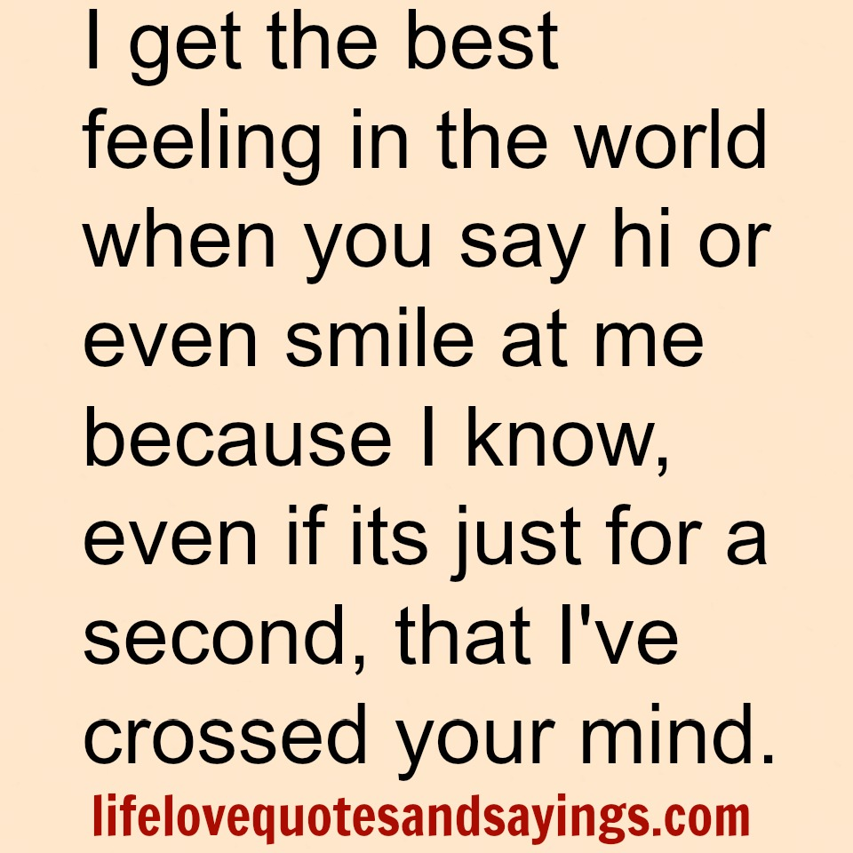 The Love I Have For You Quotes Love The Best Feeling In The World  Inspiring Quotes And Words In