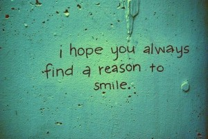 i hope you always find a reason to smile happiness quote