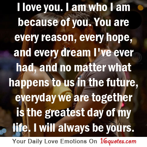 love-you-i-am-who-i-am-because-of-you-you-are-every-reason-every ...