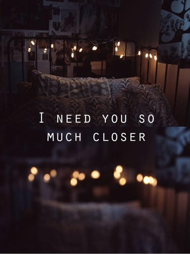I Need You So Much Closer Love Quote Quotespictures Cool Need Love Quotes