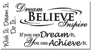 If You Can Dream It,You Can Achieve It ~ Joy Quote