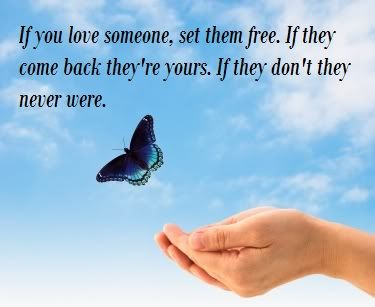 If You Love Someone, Set Them Free. If They Come Back They're Yours. If They Don't They Never Were ~ Loneliness Quote