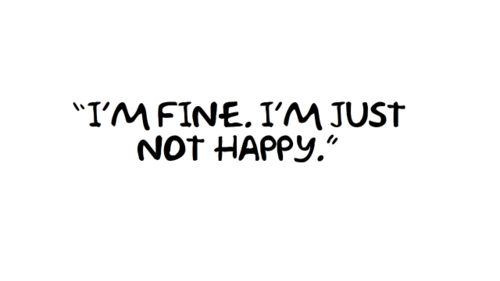 http://quotespictures.com/im-fineim-just-not-happy-happiness-quote/