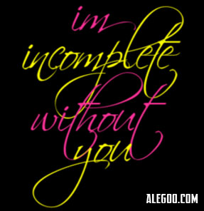 Im Incomplete Without You ~ Love Quote