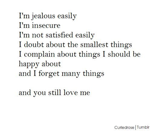 Quotes About Doubting Love Tumblr : get jealous easily tumblr quotes tumblr truth is i get jealous Quotes