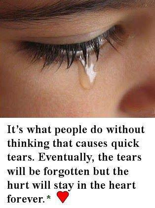 Its What People Do Without Thinking That Causes Quick Tears
