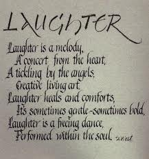 Laughter Is a Melody,A Concert from the heart,A tickling by the angels creative living art laughter heals and comforts ~ Laughter Quote