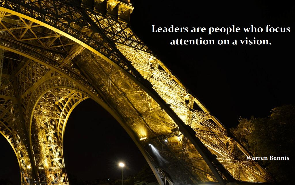 Leaders Are People Who Focus Attention On A Vision Warren Bennis