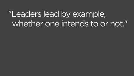 "leaders lead by example,whether one intends to or not"" ~ leadership"