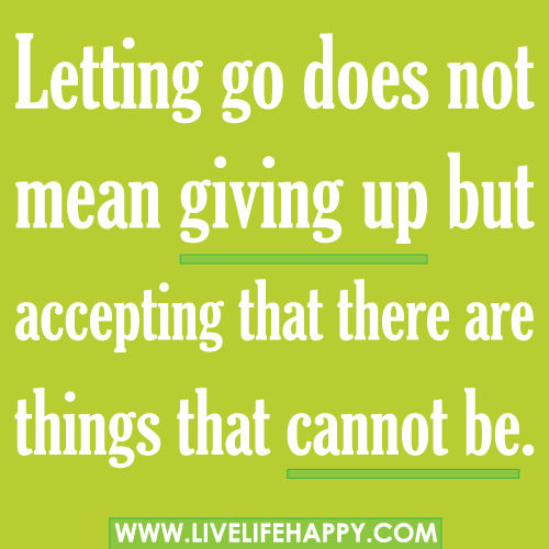 does not mean giving up letting go