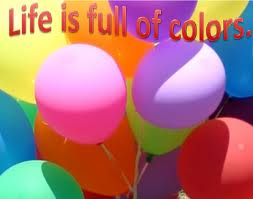 Life Is Full Of Colors Happiness Quote Quotespicturescom