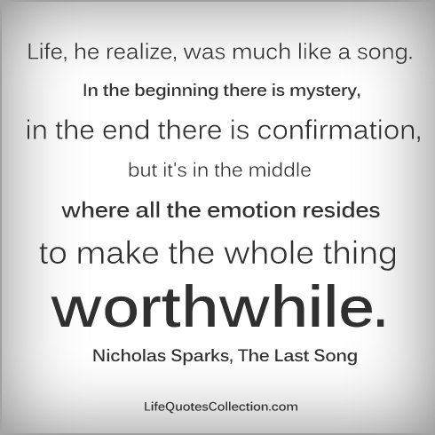 Life He Realize Was Much Like A Song In The Beginning There Is