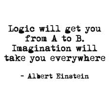 Logic Will Get You From A to B.Imagination Will Take You Everywhere ~ Imagination Quote