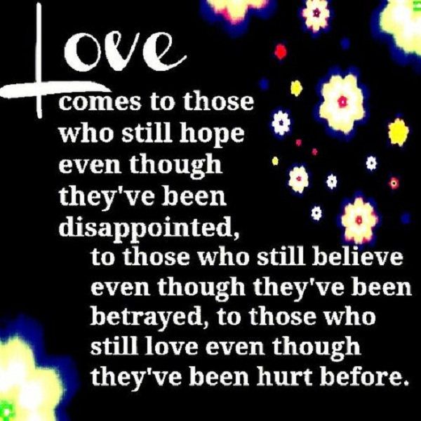 Love Comes To Those Who Still Hope Even Though They've