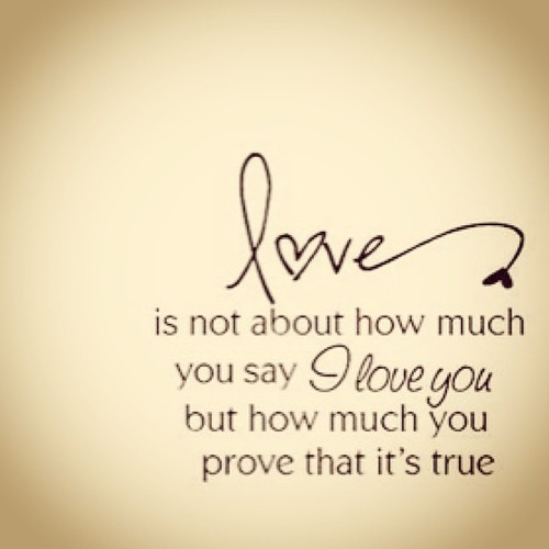 True Love You Quotes: Love Is Not About How Much You Say I Love You But How Much