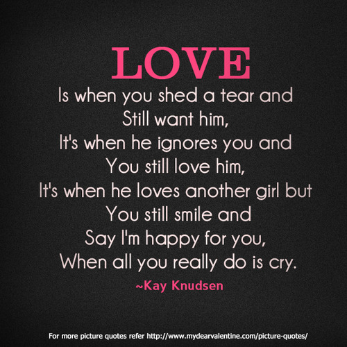 I Love You Quotes For Him Images : com/love-is-when-you-shed-a-tear-and-still-want-him-love-quote