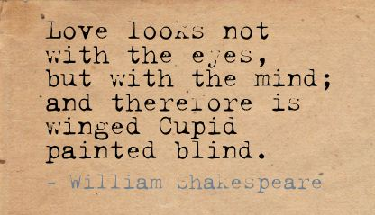 pics photos love is blind quotes shakespeare love is
