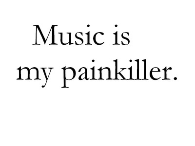 Music Is My Painkiller Life Quote Quotespicturescom