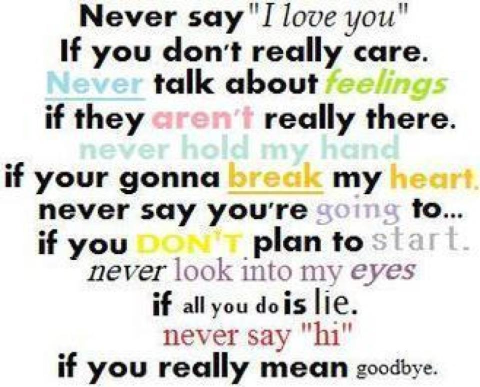 Never Say ?I Love You? If You Dont Really Care. Never Talk ...