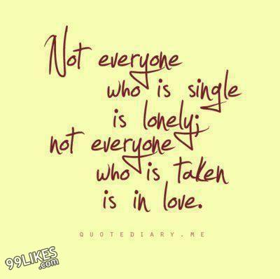 not everyone who is single is lonely not everyone who is