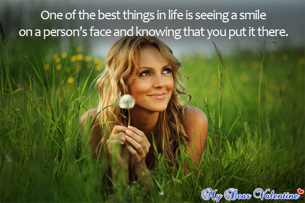 One Of The Best Things In Life Is Seeing A Smile On A