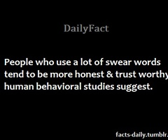People Who Use a lot of Swear Words tend to be More Honest & Trust Worthy Human Behavioral Studies Suggest ~ Honesty Quote