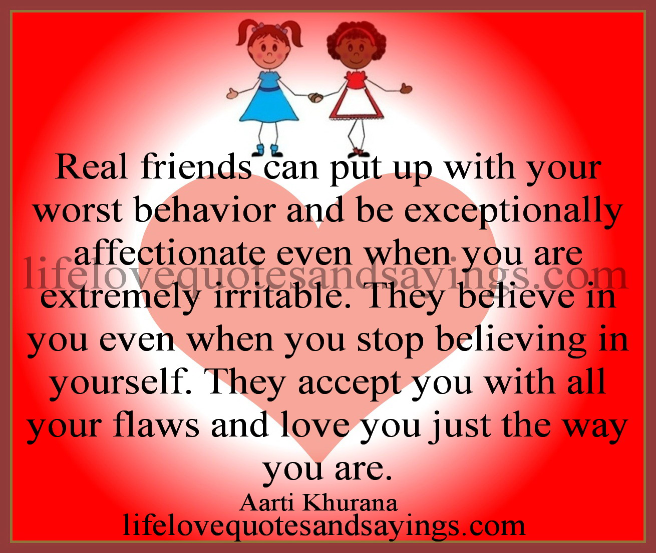 Love Finds You Quote: Real Friends Can Put Up With Your Worst Behavior And Be
