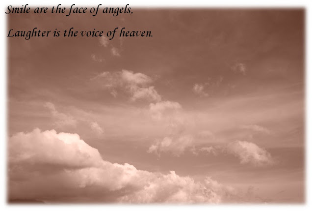 Smile are the face of angels, Laughter Is the Voice Of Heaven ~ Laughter Quote