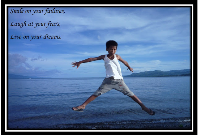 Smile On Your Failures,Laugh At Your Fears,Live On Your Dreams ~ Laughter Quote