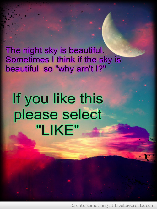 The Night Sky Is Beautiful Sometimes I Think If The Sky Is