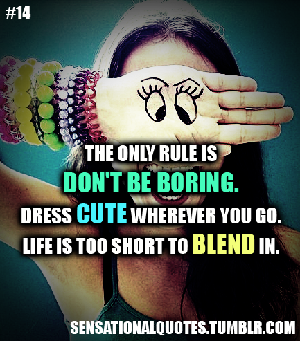 ... Cute Wherever You Go.Life Is Too Short To Blend In ~ Happiness Quote