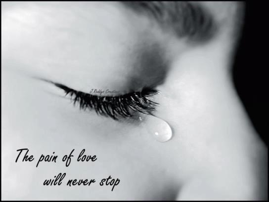 The Pain of Love Will Never Stop ~ Love Quote