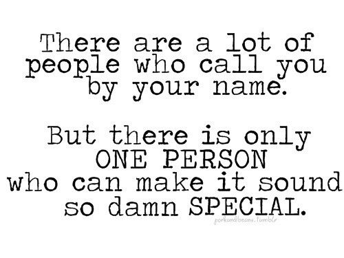 There Are A Lot Of People Who Call You By Your Name. But