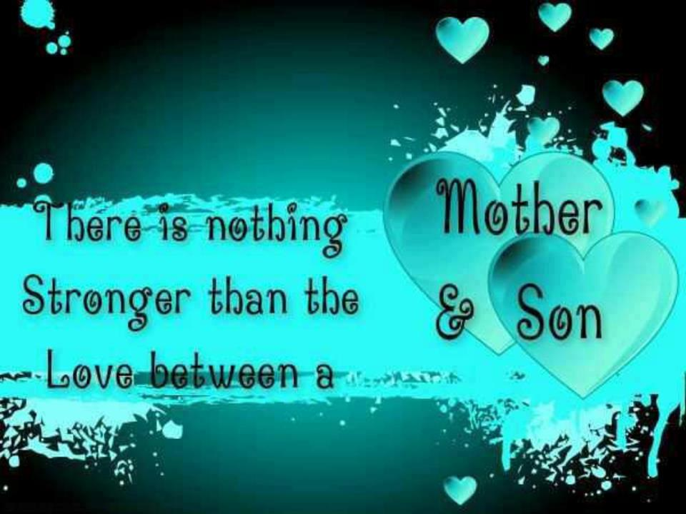Mother And Son Love Quotes: There Is Nothing Stronger Than The Love Between A Mother
