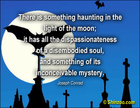 There Is Something Haunting In The Light Of The Moon ~ Halloween Quote